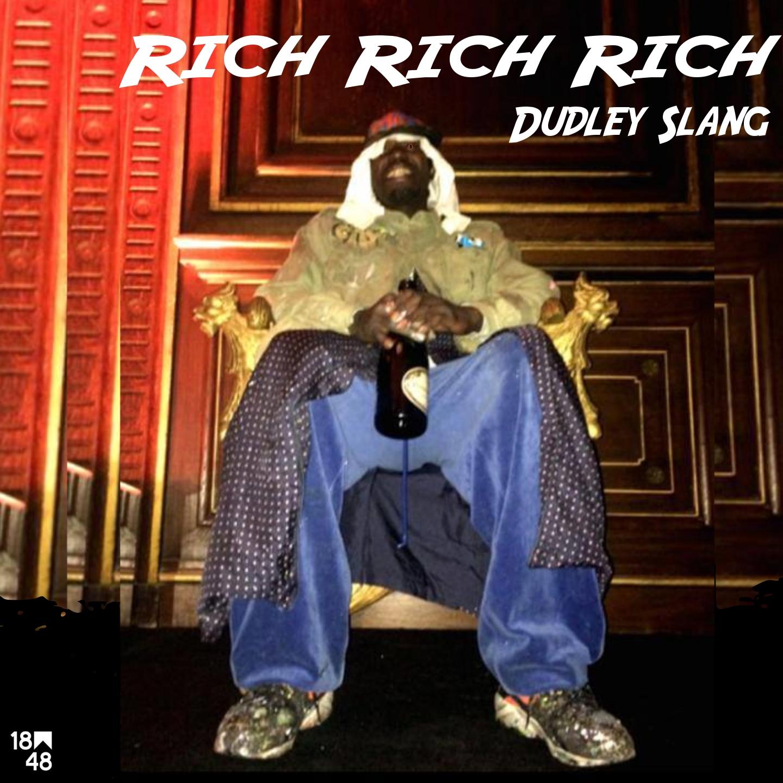 Dudley Slang - Rich Rich Rich / Sortie prévue le 5 mai