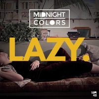 Lazy, le tube de l'hiver par Midnight Colors